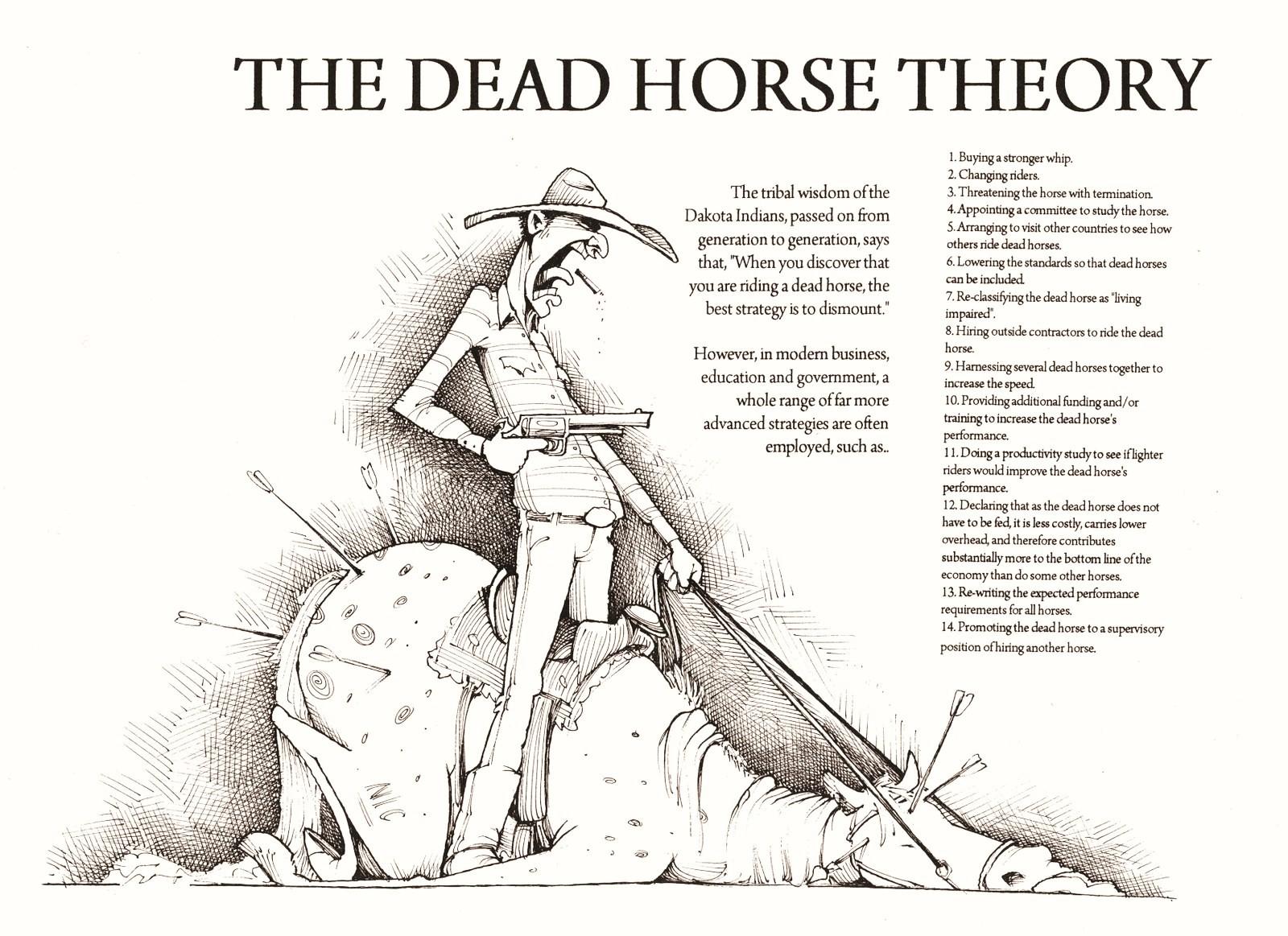 Лошадь сдохла — слезь.